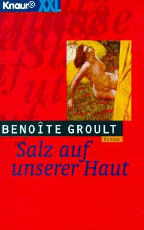 Salz auf unserer Haut. Großdruck.: Benoîte Groult