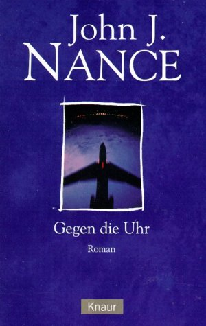 Gegen die Uhr. (9783426621011) by John J. Nance