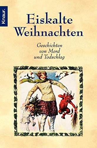 Eiskalte Weihnachten. Geschichten von Mord und Totschlag. (9783426623695) by Richard Dalby
