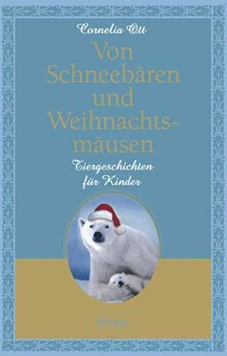 Von Schneebären und Weihnachtsmäusen - Tiergeschichten für: Ott, Cornelia (ed.)