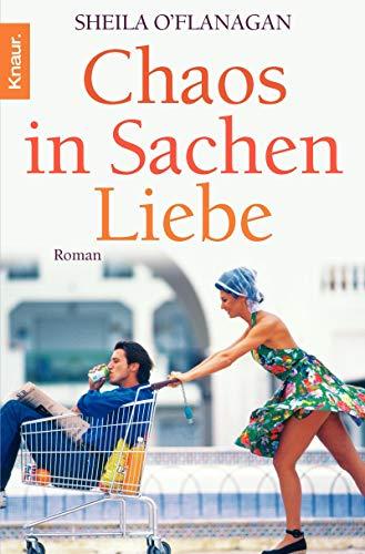 Chaos in Sachen Liebe. Sonderausgabe. (9783426628867) by O'Flanagan, Sheila