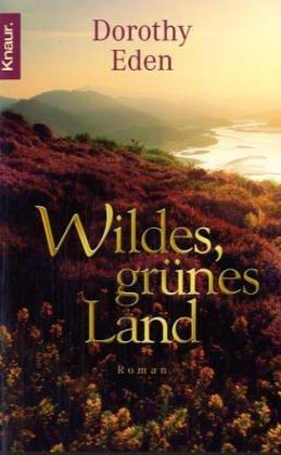 9783426629352: Wildes grünes Land