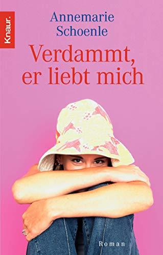 9783426629567: Verdammt, Er Liebt Mich!Roman