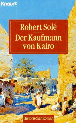 Der Kaufmann Von Kairo Von Robert Sole Zvab