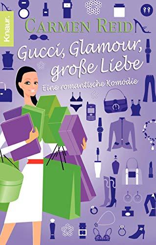 9783426639634: Gucci, Glamour, große Liebe: Eine romantische Komödie