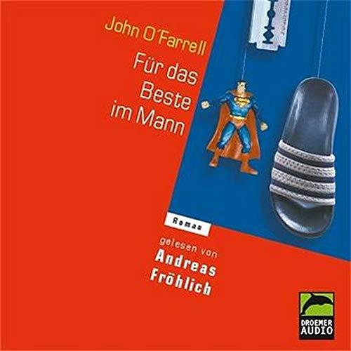Für das Beste im Mann. 4 CDs. (3426640066) by OFarrell, John; Fröhlich, Andreas