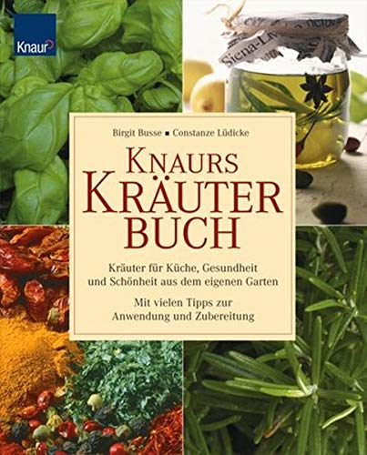 9783426641231: Knaurs Kräuterbuch: Kräuter für Küche, Gesundheit und Schönheit aus dem eigenen Garten Mit vielen Tipps zur Anwendung und Zubereitung