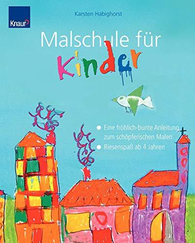 9783426641637: Malschule für Kinder: Eine fröhlich-bunte Anleitung zum schöpferischen Malen