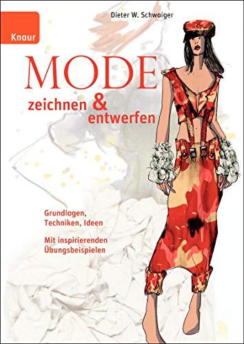 9783426641934: Mode zeichnen und entwerfen: Grundlagen, Techniken, Ideen. Mit inspirierenden Übungsbeispielen