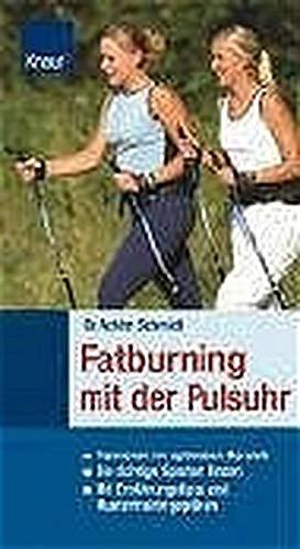 Fatburning mit der Pulsuhr: Trainieren im optimalen: Achim Dr. Schmidt