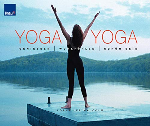 9783426642368: Yoga Yoga: Genießen - Wohlfühlen - Schön sein
