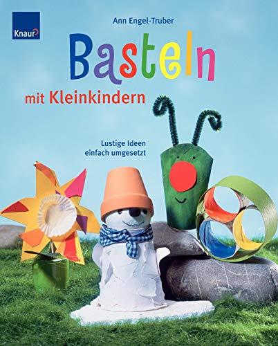 Basteln mit Kleinkindern Lustige Ideen einfach umgesetzt: Engel-Truber, Ann:
