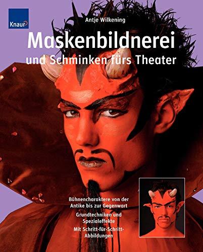 9783426642955: Maskenbildnerei und Schminken fürs Theater: Bühnencharaktere von der Antike bis zur Gegenwart; Grundtechniken, Spezialeffekte; Schritt-für-Schritt-Abbildungen