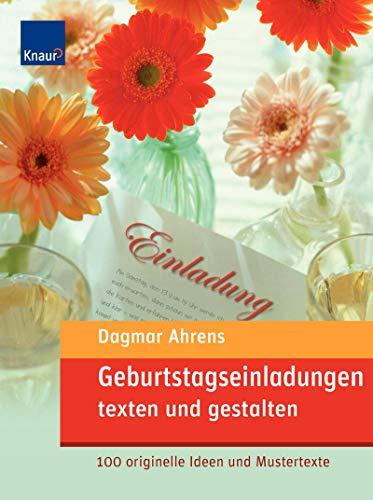 Geburtstagseinladungen texten und gestalten 100 originelle Ideen: Ahrens, Dagmar