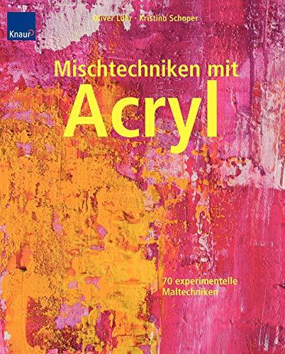 9783426643372: Mischtechniken mit Acryl: 70 experimentelle Maltechniken