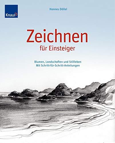 9783426643839: Zeichnen für Einsteiger: Blumen, Landschaften und Stilleben. Mit Schritt-für-Schritt-Anleitungen