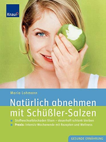 9783426644126: Natürlich abnehmen mit Schüßler-Salzen: Stoffwechselblockaden lösen - dauerhaft schlank bleiben. Mit Rezepten und Wellness