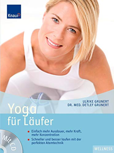 9783426644300: Yoga f�r L�ufer: Einfach mehr Ausdauer, mehr Kraft, mehr Konzentration; Schneller und besser laufen mit der perfekten Atemtechnik