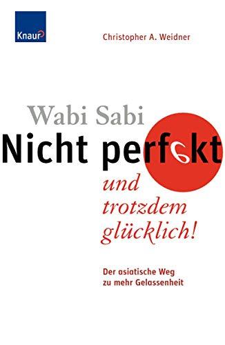 9783426644591: Wabi Sabi - Nicht perfekt und trotzdem glücklich!: Der asiatische Weg zu mehr Gelassenheit