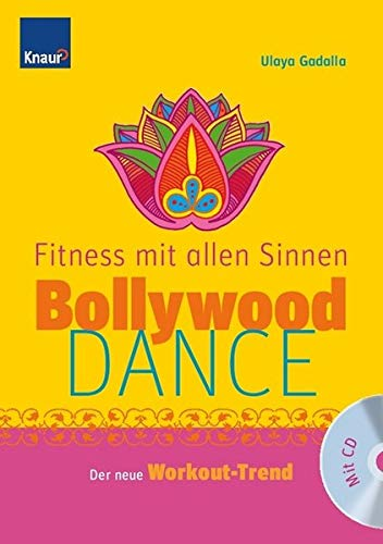 9783426644669: Bollywood-Dance - Fitness mit allen Sinnen: Der neue Workout-Trend
