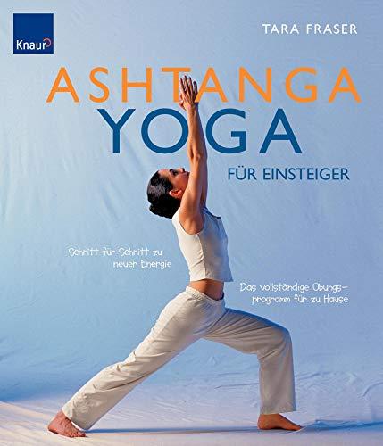 9783426644775: Ashtanga Yoga für Einsteiger: Schritt für Schritt zu neuer Energie. Das vollständige Übungsprogramm für zu Hause