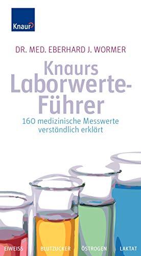 9783426645413: Knaurs Laborwerte-Führer: 160 medizinische Messwerte verständlich erklärt