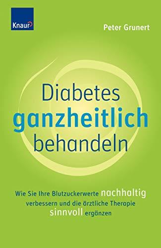 9783426645611: Diabetes ganzheitlich behandeln: Wie Sie Ihre Blutzuckerwerte nachhaltig verbessern und die ärztliche Therapie sinnvoll ergänzen