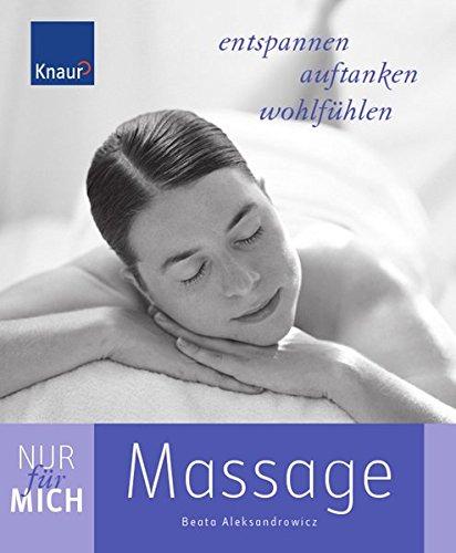 9783426645741: Nur für mich - Massage: Entspannen. Auftanken. Wohlfühlen