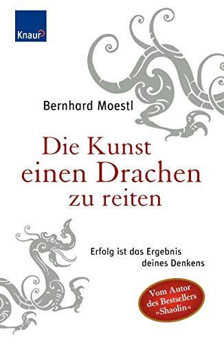 9783426646199: Die Kunst, Einen Drachen Zu Reiten: Erfolg Ist Das Ergebnis Deines Denkens