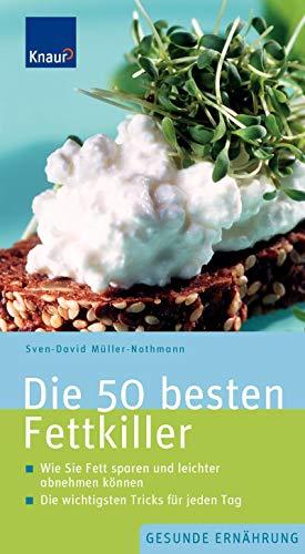 9783426648230: Die 50 besten Fettkiller: Wie Sie Fett sparen und leichter abnehmen können. Die wichtigsten Tricks für jeden Tag