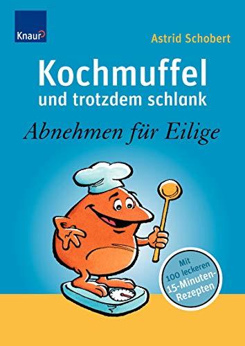 9783426648339: Kochmuffel - und trotzdem schlank: Abnehmen für Eilige