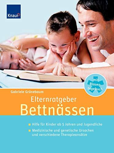 9783426648407: Elternratgeber Bettnaessen Hilfe fuer Kinder und Jugendliche ab 5 Jahren, medizinische und genetische Ursachen und verschiedene Therapieansaetze