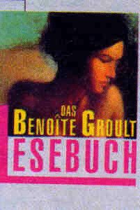 Das Benoîte-Groult-Lesebuch - Groult, Benoîte , Steffen-Reimann, Christine [Hrsg.]
