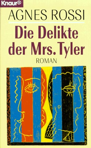 Die Delikte der Mrs. Tyler. Roman - Rossi, Agnes