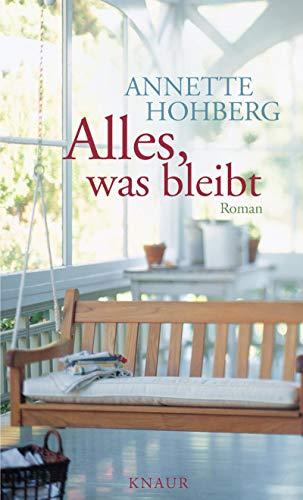 Alles was bleibt - Hohberg Annette