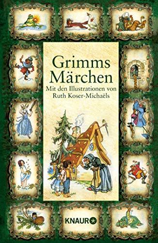 Grimms Märchen: Mit den Illustrationen von Ruth: Bruder Grimm
