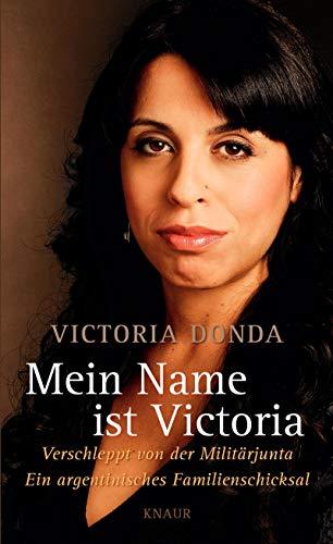 9783426654736: Mein Name ist Victoria: Verschleppt von der Militärjunta