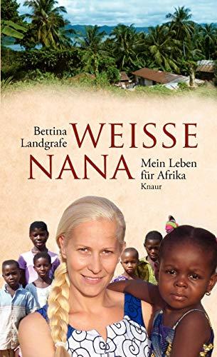 Wei??e Nana: Mein Leben fur Afrika: Beate Rygiert Bettina