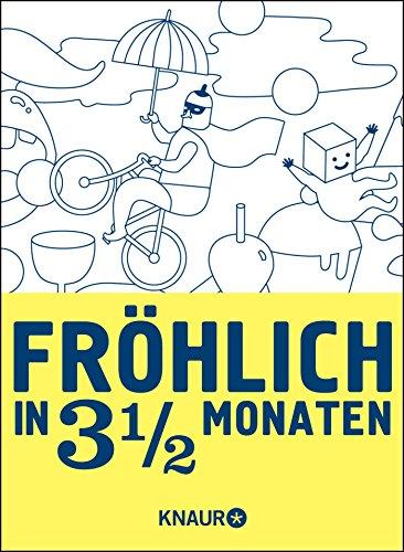9783426655184: Fröhlich in 3 1/2 Monaten