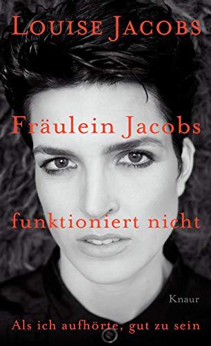 9783426655238: Fräulein Jacobs funktioniert nicht: Als ich aufhörte, gut zu sein