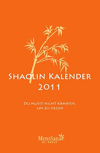 9783426656662: Shaolin Kalender 2011: Du musst nicht kämpfen, um zu siegen