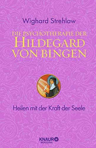 9783426656730: Die Psychotherapie der Hildegard von Bingen: Heilen mit der Kraft der Seele