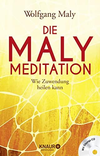9783426657126: Die Maly-Meditation: Wie Zuwendung heilen kann