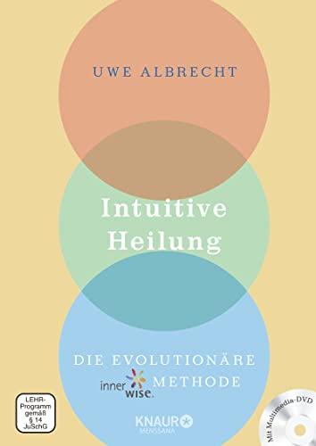 Intuitive Heilung incl. DVD: Die evolutionäre innerwise-Methode (Hardback): Uwe Albrecht