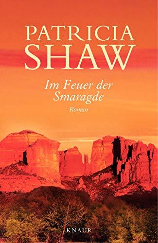 Im Feuer der Smaragde: Patricia Shaw