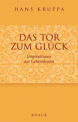 9783426662182: Das Tor zum Gl�ck: Inspirationen zur Lebenskunst