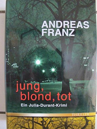 9783426662533: Jung, blond, tot. Ein Julia-Durant-Krimi. (Livre en allemand)