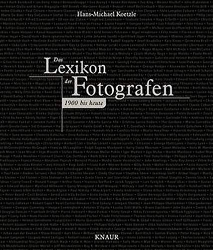 Das Lexikon der Fotografen. 1900 bis heute.: Koetzle, Hans-Michael: