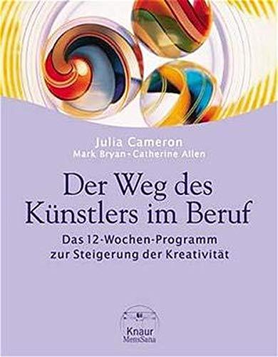 Der Weg des Künstlers im Beruf. Das 12- Wochen- Programm zur Steigerung der Kreativität. (3426666146) by Cameron, Julia; Bryan, Mark; Allen, Catherine