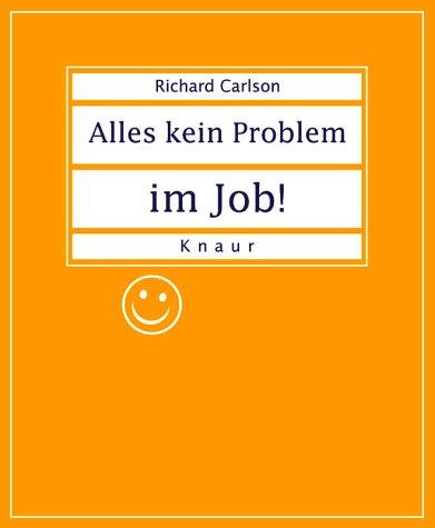 Alles kein Problem im Job! (Gelbe Ausgabe). (9783426666203) by Carlson, Richard